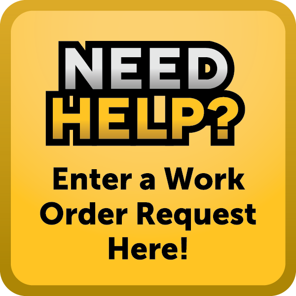 Need Help?  Enter a work order request here